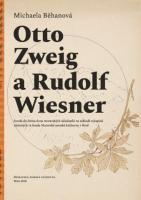 Michaela Běhanová - Otto Zweig a Rudolf Wiesner