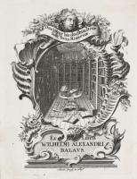 Exlibris Viléma Alexandra Balause. (KBOR, R-I.b.998) – Právník a bibliofil Vilém Alexandr Balaus (1711–1752) se během svého života snažil vybudovat velkou knihovnu pokrývající všechny vědní obory. Knihy na